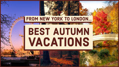 Best Autumn Vacations Vacation