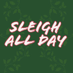 Sleigh<BR>All day Christmas