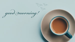 Pale Blue Good Morning Coffee Zoom Background Good Morning Messages
