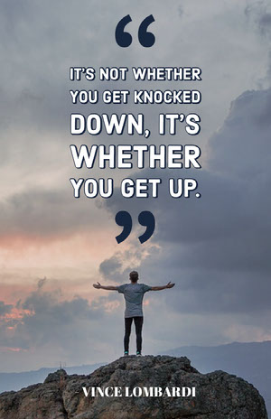 It's Not Whether You Get Knocked Down, It's Whether You Get Up. Text on Photos