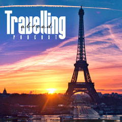 Travelling Abroad Eiffel Tower Podcast France