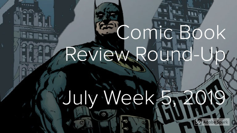 Lestat's Comic Book Review Round-Up—July Week 5, 2019