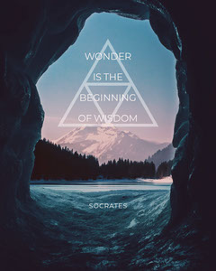 WONDER IS THE BEGINNING OF WISDOM Mountains