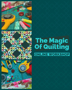The Magic<BR>Of Quilting Workshop
