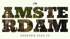 Amsterdam Tourism Vlog YouTube Channel Art Music Tour