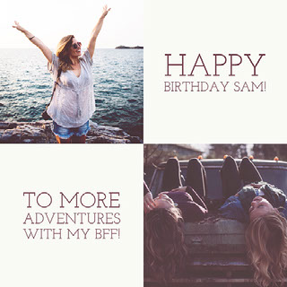 To more adventures with my BFF! Collage di foto di compleanno