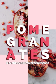 Pink Pomegranate Health Benefits and Recipes Pinterest Graphic Healthy