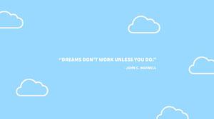 """DREAMS DON'T WORK UNLESS YOU DO.""  Papel de parede para PC"