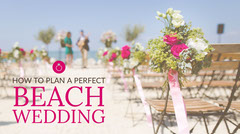 How to plan a perfect <BR>beach <BR>wedding Weddings