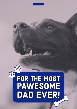 For the most<BR>Pawesome<BR>Dad ever! Vatertagskarten