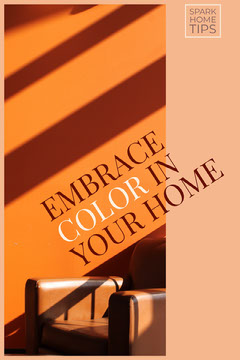 EMBRACE COLOR IN YOUR HOME Decor