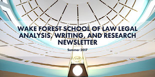 Wake Forest School of Law Legal Analysis, Writing, and Research Newsletter Nyhetsbrev