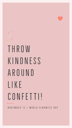 Throw kindness around like confetti! Awareness