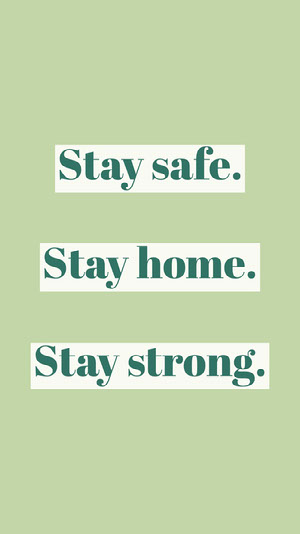 Stay home. Stay Home Stay Safe Poster
