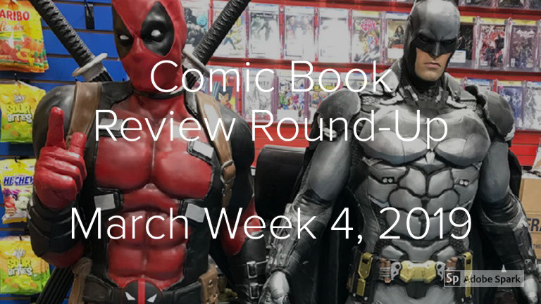 Lestat's Comic Book Review Round-Up—March Week 4, 2019