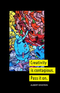 Creativity is contagious. Pass it on. Posters met citaten