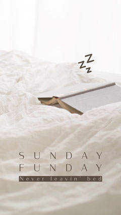 Sunday Sleeping Instagram Story with Bed Sunday