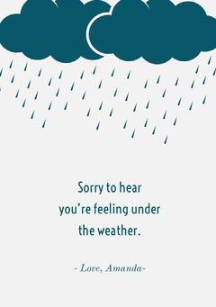 Sorry to hear <BR>you're feeling under<BR> the weather.  Grey