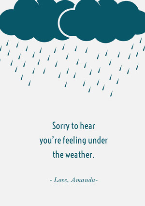 Sorry to hear <BR>you're feeling under<BR> the weather.  Beterschapskaart