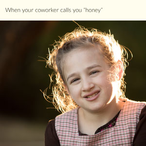 """When your coworker calls you """"honey"""" Meme"""