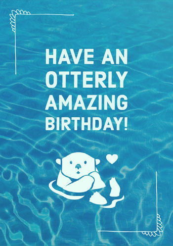 Blue Illustrated Otter Pun Birthday Card  Birthday Card with Quotes