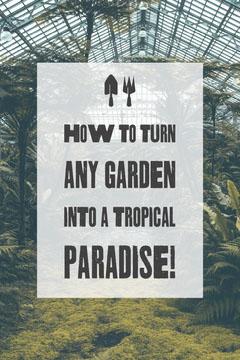 Green and White Tropical Garden Pinterest Post Garden