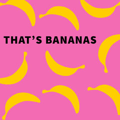 THAT'S BANANAS <BR> Lifestyle