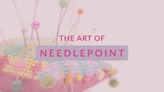 NEEDLEPOINT Art
