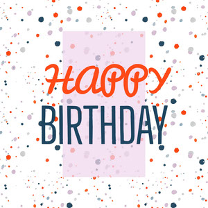 Orange and Blue Spotted Happy Birthday Instagram Square  Happy Birthday Card Ideas
