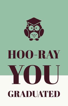 HOO-RAY<BR>YOU<BR>GRADUATED Graduation