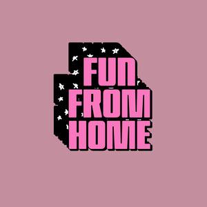 fun from home instagram  Cartaz sobre a necessidade de ficar em casa
