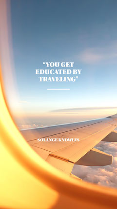 """""""YOU GET EDUCATED BY TRAVELING"""" Background"""