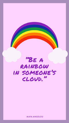 """""""Be a rainbow in someone's cloud."""" Background"""