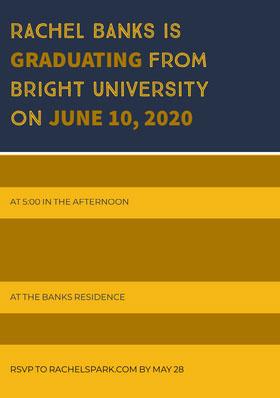 RACHEL BANKS IS<BR>GRADUATING FROM <BR>BRIGHT UNIVERSITY <BR>ON JUNE 10, 2020 Graduation Invitation