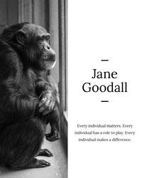 Black and White Jane Goodal Quote Instagram Portrait Poster für Zitat