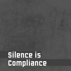 Grey Silence Is Compliance Instagram Square Grey