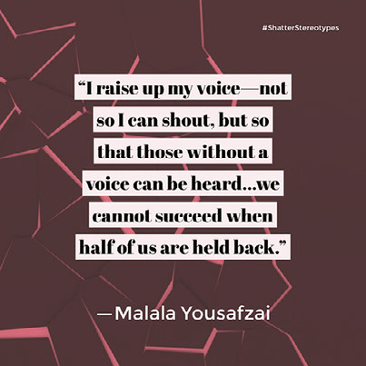 """I raise up my voice—not so I can shout, but so that those without a voice can be heard...we cannot succeed when half of us are held back."""