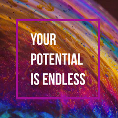 YOUR  POTENTIAL IS ENDLESS Space
