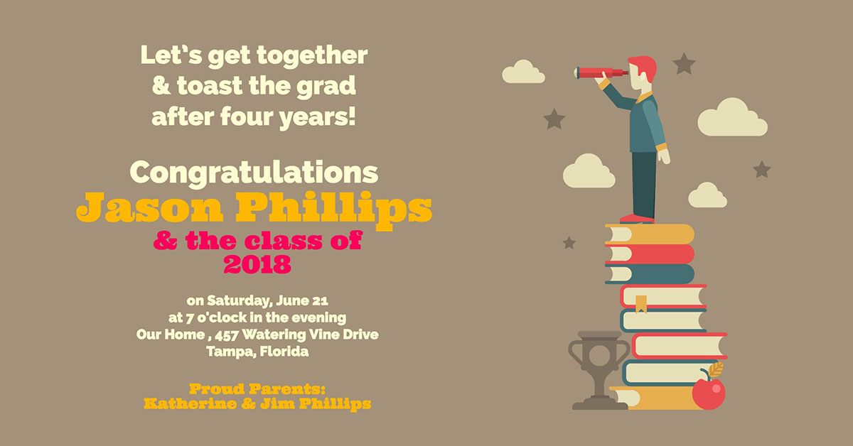 Let's get together & toast the grad after four years!  Let's get together & toast the grad after four years!  on Saturday, June 21  at 7 o'clock in the evening  Our Home , 457 Watering Vine Drive  Tampa, Florida  Jason Phillips  & the class of 2018  Congratulations  Proud Parents:  Katherine & Jim Phillips