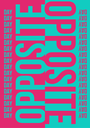 bold graphic Opposite Day A3 poster A3 Size Posters