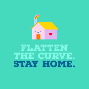 FLATTEN THE CURVE.  STAY HOME.  Resta a casa, vivi a casa