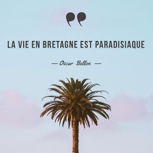 La vie en Bretagne est paradisiaque  Affiche avec citation