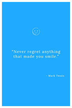 """Never regret anything that made you smile."" Positive Thought"