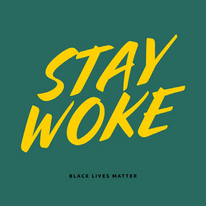 stay woke instagram  Black Lives Matter Collection