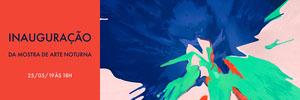 INAUGURAÇÃO <BR>DA MOSTRA DE ARTE NOTURNA Banner do Tumblr