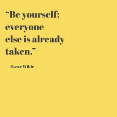 """""""Be yourself;<BR>everyone else is already taken."""" Lifestyle"""