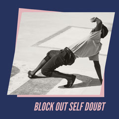 Instagram square black and white dance BLOCK OUT SELF DOUBT Dance Flyers