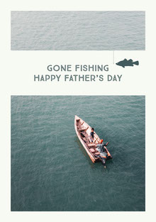 GONE FISHING<BR>HAPPY FATHER'S DAY