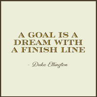 A goal is a dream with a finish line Tekstijulisteet