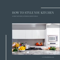 How to style you kitchen  Interior Design